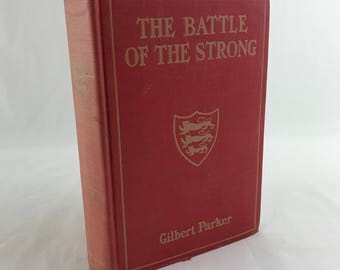 The Battle Of The Strong-Gilbert Parker-Copyright 1898-Antique Literature