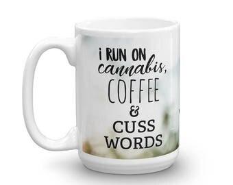 I Run on Cannabis Coffee & Cuss Words funny sayings gift satire Marijuana Leaf plant humor lettering Mug