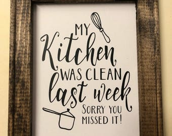My kitchen was clean last week sorry you missed it, wooden framed canvas sign, wall decor, wooden sign, reverse canvas sign