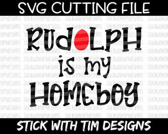 Rudolph Is My Homeboy SVG and PNG, Santa Svg, Christmas Svg, Rudolph Svg Files For Cricut, Svg Files For Silhouette Boy Christmas Files