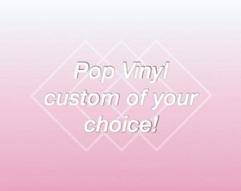 Pop Vinyl Custom Of Your Choice