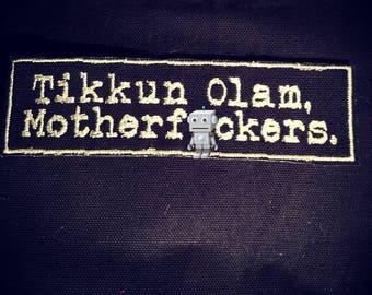 Tikkun Olam Motherf*cker Patch