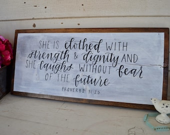 Proverbs 31:25 She is Clothed with Strength and Dignity Wooden Sign