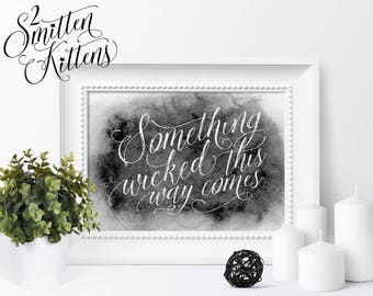 Something Wicked This Way Comes Halloween Printable Decor, Watercolor Calligraphy Halloween Art, Halloween Printable Sign, WATER
