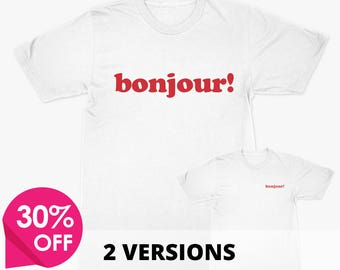 Bonjour! Bonjour T Shirt, Hello In French, French Sayings, Bonjour Shirt, Womens/Mens/Uni Sizes, French Tee Shirt