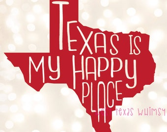 Texas Is My Happy Place SVG, texas svg, texas shirt svg, funny texas svg, texas pride svg, texas love svg, southern svg, southern pride svg