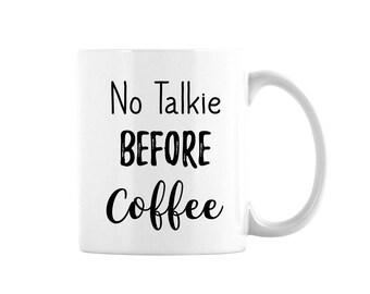 No Talkie Before Coffee Mug, Coffee Lover's Mug, Mug For Coffee Lover, Coffee Addict Mug