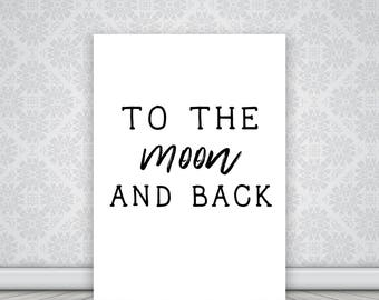 To the Moon and Back Black and White Typography Print, Digital Art, Love Poster, Typographic, I Love You to the Moon and Back, Nursery