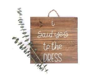 I Said Yes To The DRESS// 10x10 Four Panel Wood Sign