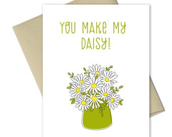 Friendship Card - Thank you cards - Just Because Cards - Valentines Card - Love Cards - Thinking of you card - You Make My Daisy