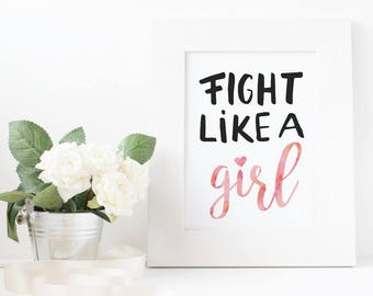 Fight Like A Girl Poster | girl power print, hand lettering print, feminist quote, instant download, feminist printable, girls fight better