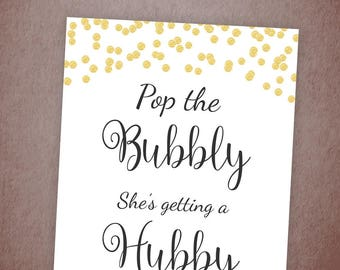 Pop the Bubbly She's Getting a Hubby Sign, Gold Confetti Bridal Shower Printable, Bachelorette Party Decor, Bubbly Bar Sign, A001