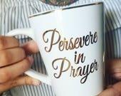Persevere in Prayer mug -JW Pioneer Gift-Jw Gift-JW Elder Gift-Customized Jw Gift-Newly Baptized Jw gift-Best Life Ever-JW mug-Scripture mug