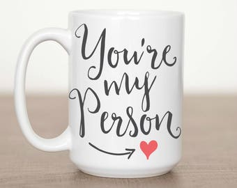 15 oz You're my Person Mug