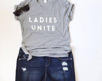 Women's Graphic Tee - Ladies Unite Slim Fit - Female Shirt - Feminist Tee -  Grey on White - Soft Tee