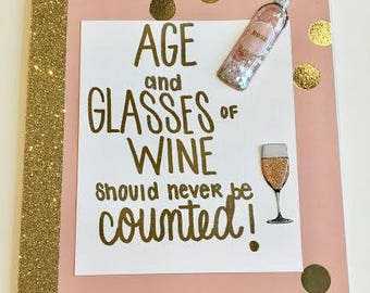 Age And Wine Glasses of Wine Should Never Be Counted Rose Happy Birthday Card, Wine Lover Birthday Card, Handmade Card