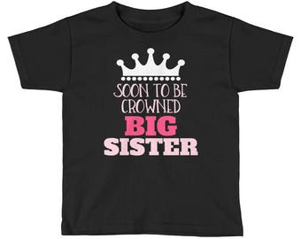 TODDLER Soon to be Crowned Big Sister T-shirt