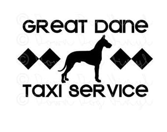 Taxi Service | Great Dane | 7.5in Vinyl Decal | Cheeky Sayings | Dog Mom