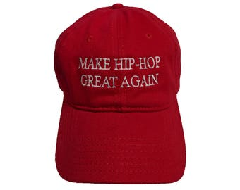 Make Hip-Hop Great Again Embroidered Dad Hat