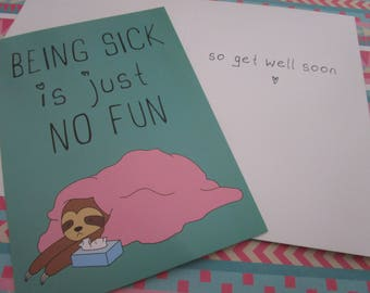 """Cute Sloth Get Well Soon Card """"Being Sick Is Just No Fun"""""""