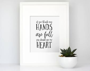 Hands are Full you should see my heart, Printable  art, Room wall art, nursery decor, Mom room decal, Mom print, Mom Christmas gift,