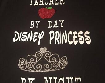 Teacher by day Disney princess by night