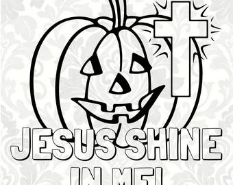 Jesus Shine In Me! Halloween SVG (SVG, PDF, Digital File Vector Graphic)
