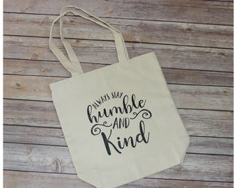 Always Stay Humble and Kind Canvas Tote Bag