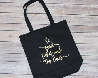 Good Times and Tan Lines Canvas Tote Bag