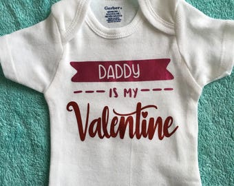 Daddy is my valentine onesie!