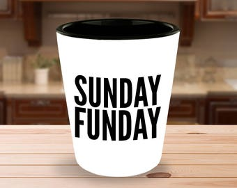 Sunday Funday Shot Glass - Fun Party Gift for Men, Women