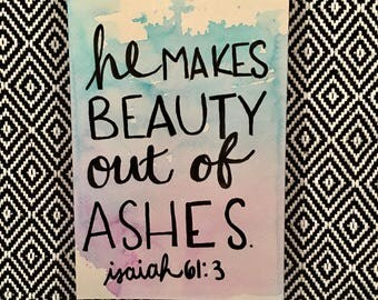 Isaiah 61:3//Hand-Lettered Watercolor Art