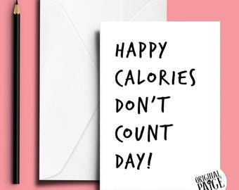 Happy calories don't count day