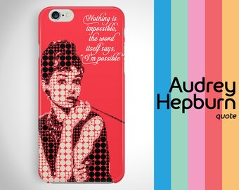Audrey Hepburn Quote iPhone case, iPhone 7 quote case, iPhone 6 case quote, Audrey Hepburn iPhone 6S case, Galaxy S8 quote case, S7, S6, S5