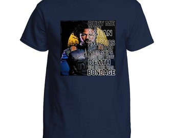 Black Panther Shirt - Killmonger Quote - Bury Me With My Ancestors - Death is Better Than Bondage