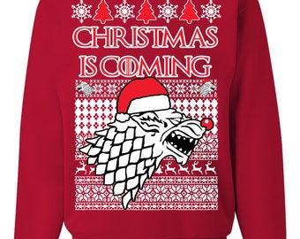 Christmas Is Coming Game Of Thrones Ugly Christmas Sweater Unisex Sweatshirt