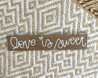 love is sweet-rustic wedding sign-wedding dessert sign-love is sweet wood sign-dessert table decor-calligraphy sign-candy bar sign-love sign