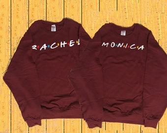 Monica Rachel Duo Shirt, Friends TV Show Matching Shirts, Best Friends SweatShirt, Monica To My Rachel Friends SweatShirts