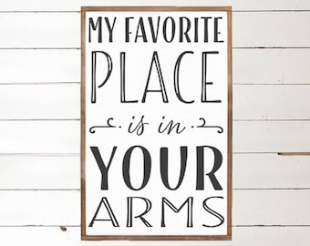 My Favorite Place is in your Arms Wood Sign | Handpainted Wood | Love Sign | Hug Me | Husband and Wife | House Warming | Bedroom Decor | Art