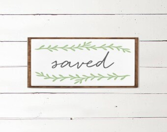 Saved Wooden Sign | Christian Home Decor | Scripture Wall Art | Farmhouse Sign | Jesus is Savior | Believer | Wooden Sign | Handpainted Deco