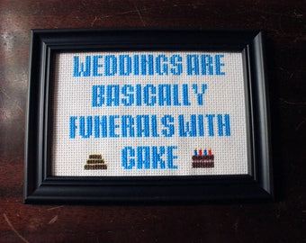 Rick and Morty cross stitch Weddings Are Basically Funerals With Cake