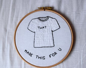 Made This For You - Embroidery