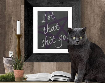 Let Shit Go Pagan Printable Wall Art, Profanity Wall Decor, Downloadable Print, Wicca Gift Poster, Wicca Art, Black and Purple Home Decor