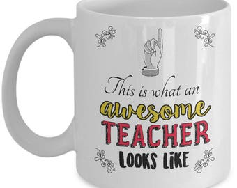 This Is What An Awesome Teacher Looks Like - Mentor, Educator, Professor Coffee Mug Cup