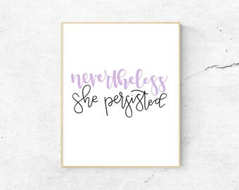 Nevertheless, She Persisted   Purple/Lavender Print   Hand-Lettered   Digital Download