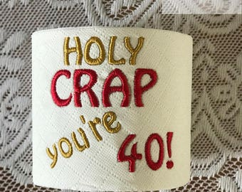 Toilet Paper Machine Embroidery Design Holy Crap You're 40! 40th Birthday Design