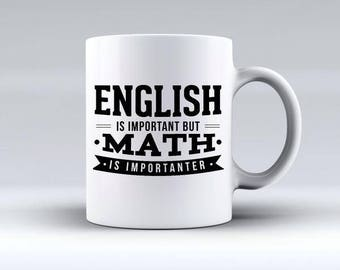 English Is Important But Math Is Importanter Math Pun Mug