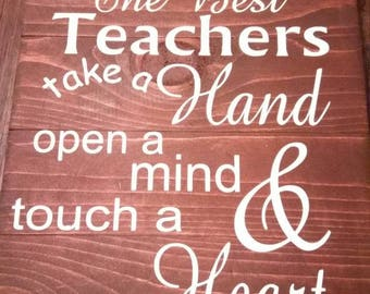 Teacher sign for camp counselor gift the best teachers takes a hand opens a mind and touches a heart custom sign