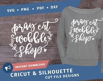 Wobble Shop SVG Pray eat Wobble Shop SVG dxf cut file Cricut Silhouette black friday thanksgiving Quote Cut Printable - pdf png svg dxf