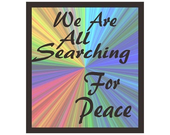 We Are All Searching For Peace Printable Quote Art